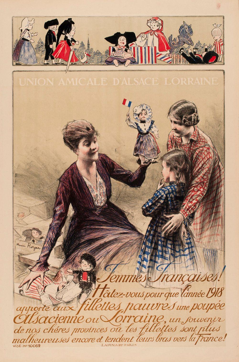 Femmes Francaises! Hâtez-vous pour que l'année 1918 apporte aux fillettes une poupée Al´sacienne ou Lorraine... (juliste)