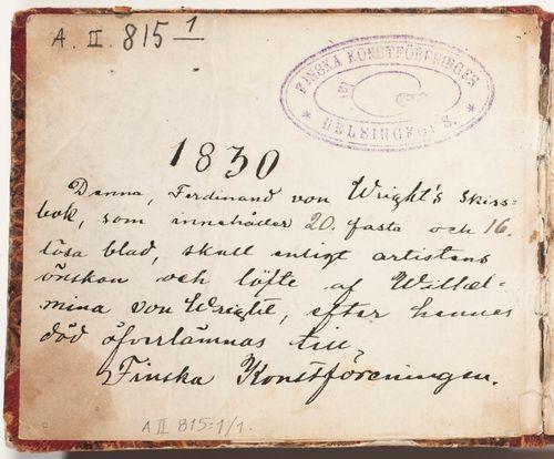 Teksti: Denna, Ferdinand von Wright´s skissbok, som innehåller 20 fasta och 16 lösa blad, skall enligt artistens önskan och löfte af Wilhelmina von Wright, efter hennes död öfverlämnas till Finska Konstförenringen.